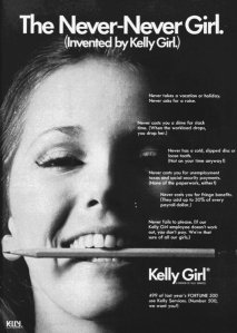 Before my time, but I have never heard the term Kelly Girl.